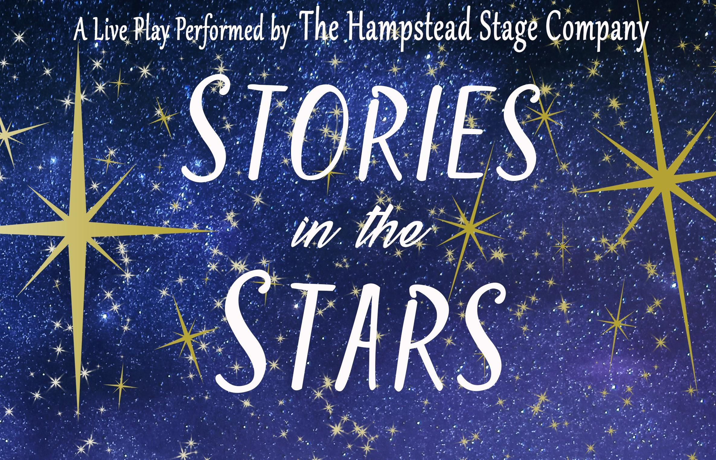 Blue background with yellow stars, text reads Play performed by the Hampstead Stage Company: Stories in the Stars