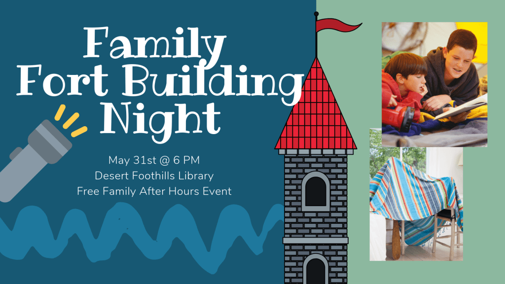event promo banner reads Family Fort Building Night May 31st @ 6 PM with blue background, grey flashlight, photo of two children reading, photo of blanket fort