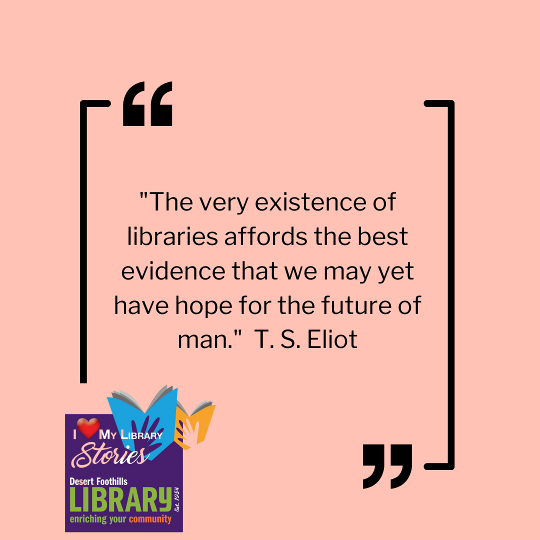 """Quote: """"The very existence of libraries affords the best evidence that we may yet have hope for the future of man."""""""